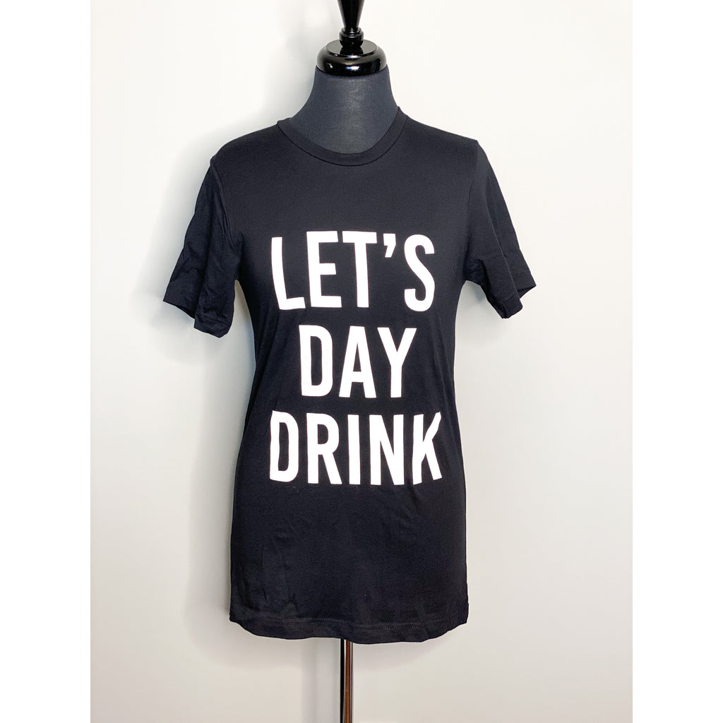 """Lets Day Drink"" T-shirt"