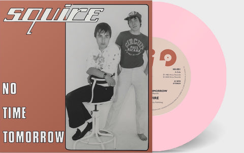Squire - No Time Tomorrow  - Vinyl 7 inch PINK