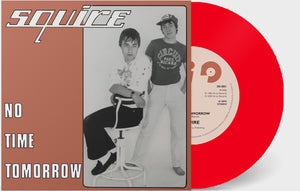 Squire - No Time Tomorrow  - Vinyl 7 inch RED