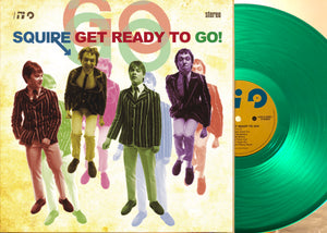 Squire -  Get Ready To Go! GREEN Vinyl LP