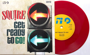 Squire - Get Ready To Go -  Vinyl 7 inch RED
