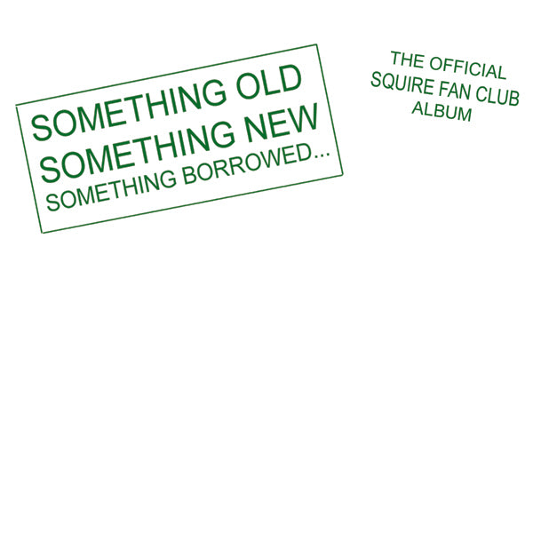 Squire - Something Old, Something New, Something Borrowed -The Official Squire Fan Club Album - White Vinyl Reissue