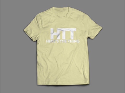 Here's The Thing Gold T-Shirt