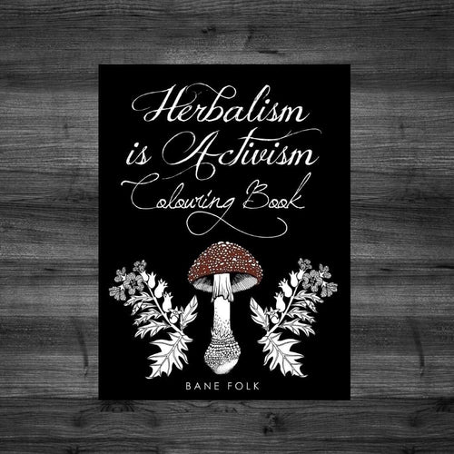 Herbalism is Activism Colouring Book