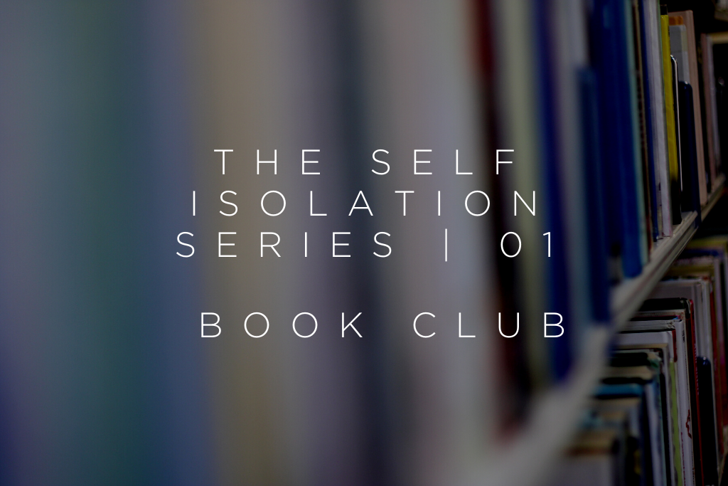 THE SELF ISOLATION SERIES | 01 - BOOK CLUB