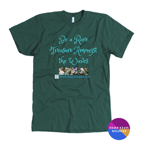 Be A Rare Treasure Unisex T-Shirt - American Apparel Mens / Forest / S - T-Shirt