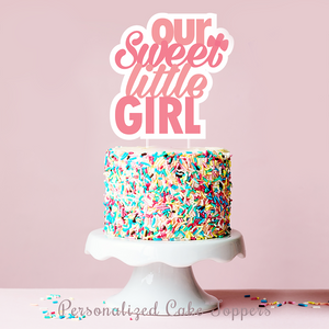 'Our Sweet Little Girl' Cake Topper