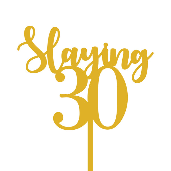 'Slaying 30' Cake Topper