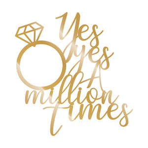 'Yes Yes A Million Times' Cake Topper