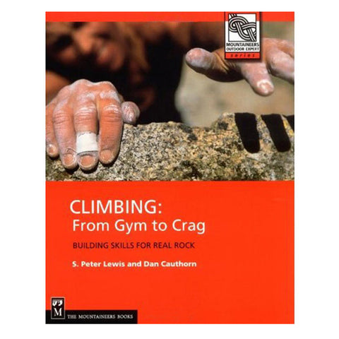 Mountaineers Books Climbing:From Gym To Crag