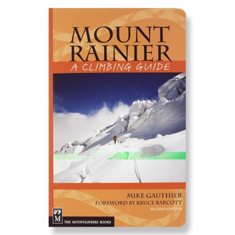 Mountaineers Books Mount Rainier A Climbing Guide Book by Mike Gauther