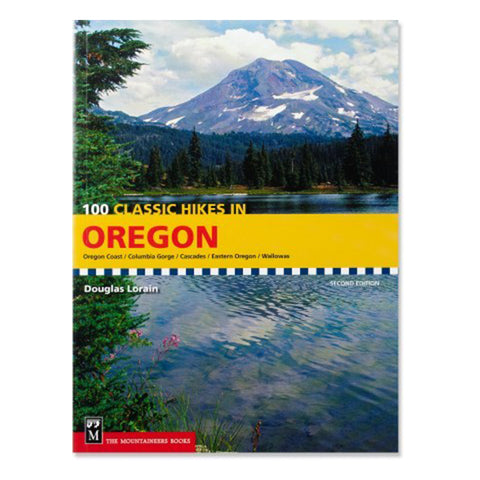 Mountaineers Books 100 Classic Hikes In Oregon
