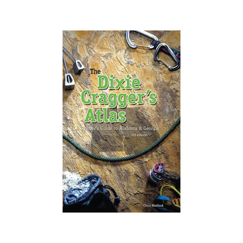 Dixie Cragger's Atlas Climber's Guide Alabama & Georgia Book by Chris Watford