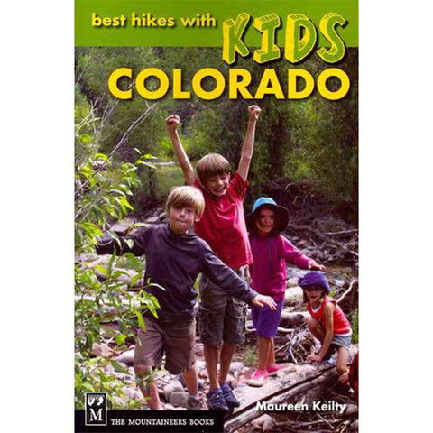Mountaineers Books Best Hikes With Kids Colorado