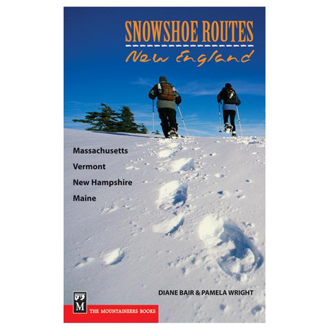 Mountaineers Books Snowshoe Routes: New England