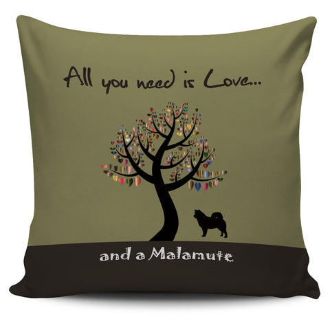 All You Need Is Love And A Malamute Green Pillow