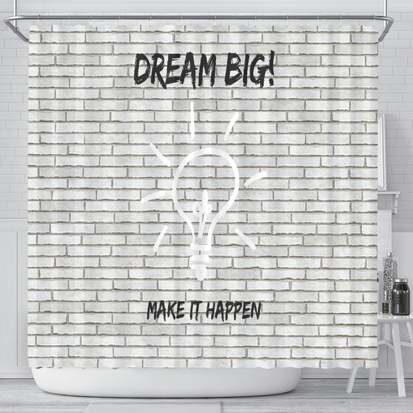 Shower Curtain ~ Dream Big