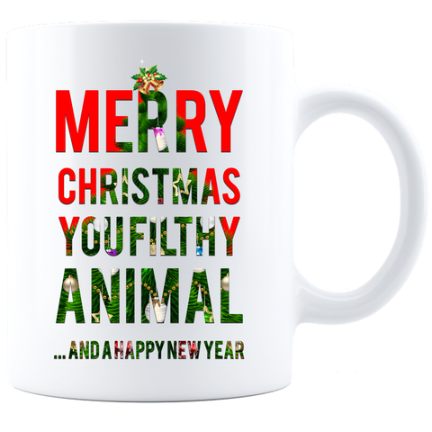 Merry Christmas You Filthy Animal White Coffee Mug