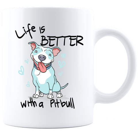 Life is Better with a Pitbull Coffee Mug - White