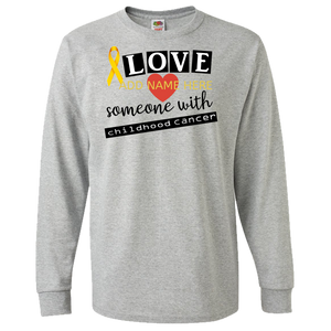 I LOVE SOMEONE WHO HAS CHILDHOOD CANCER  Adult Long Sleeve Tee