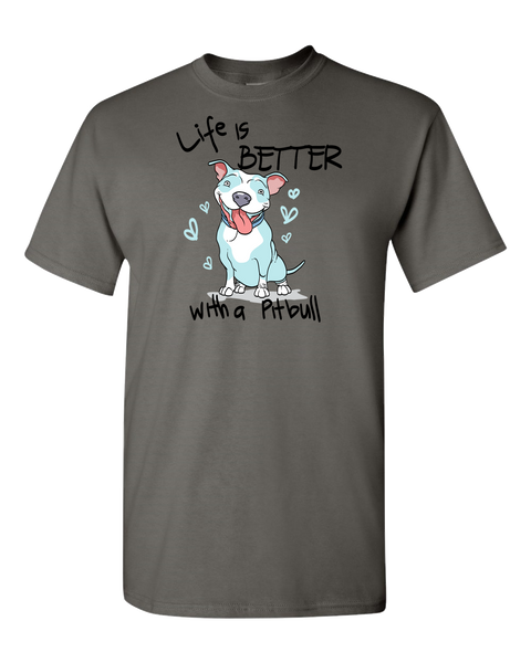 Life is Better with a PitBull Adult Unisex T-Shirt
