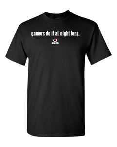 GAMERS DO  IT ALL NIGHT LONG Adult Unisex T-Shirt