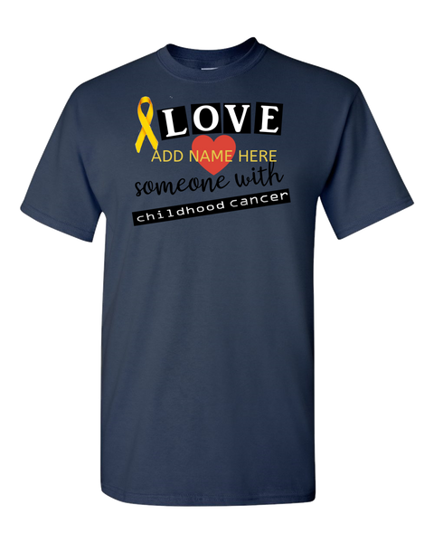 I LOVE SOMEONE WITH CHILDHOOD CANCE Adult Unisex T-Shirt