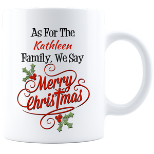 We Say Merry Christmas Personalized White Coffee Mug