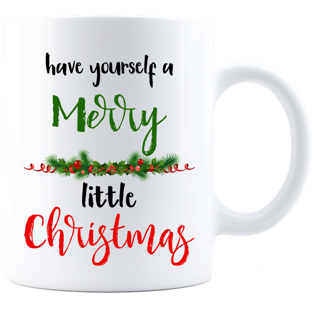 Have Yourself A Merry Little Christmas White Coffee Mug