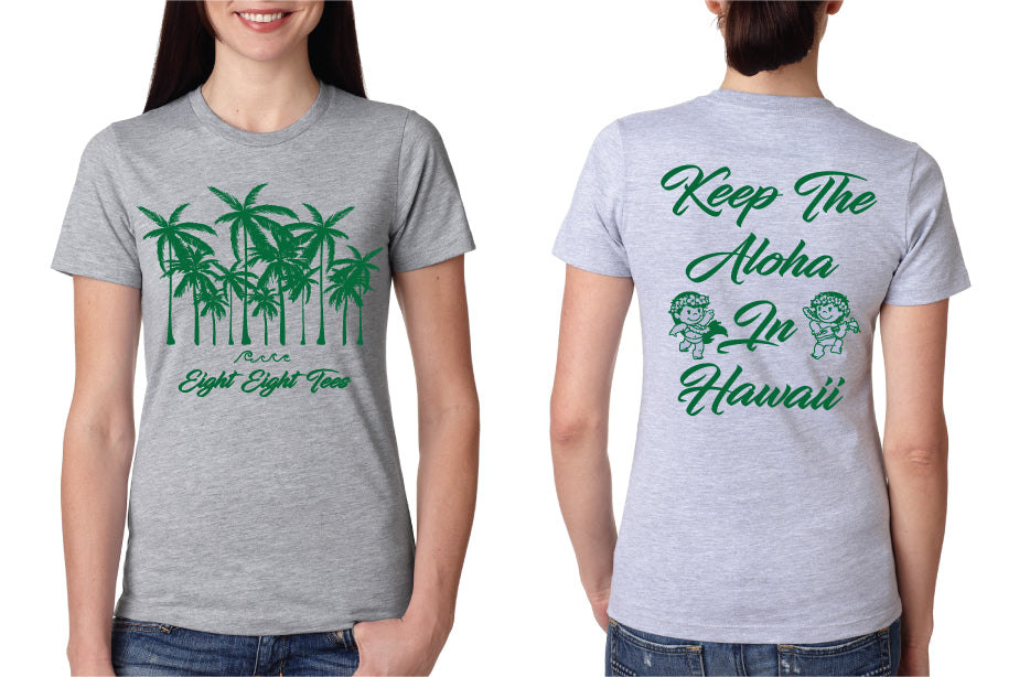 WOMENS KEEP THE ALOHA IN HAWAII TEE