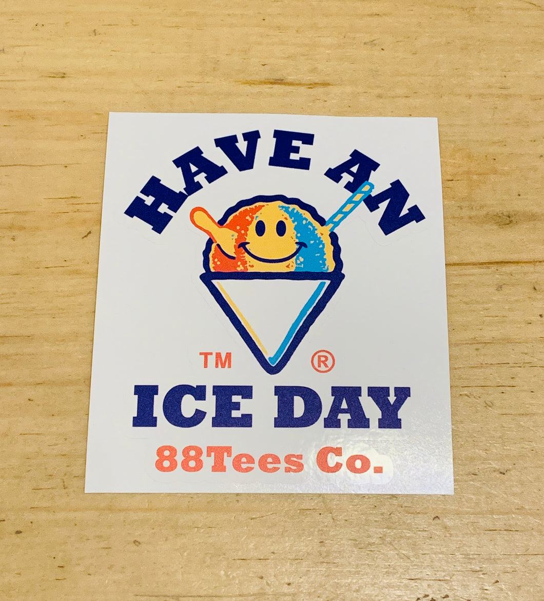 HAVE AN ICE DAY STICKER
