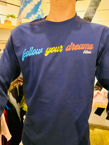 UNISEX FOLLOW YOUR DREAMS LONGSLEEVE TEE