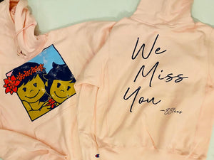 UNISEX CHAMPION WE MISS YOU PULLOVER HOODIE