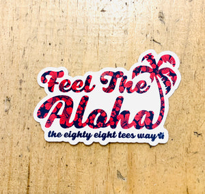 FEEL THE ALOHA STICKER