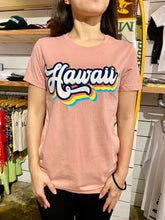 Load image into Gallery viewer, WOMENS HAWAII TEE