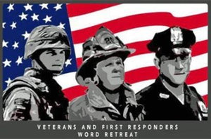 Veteran and First Responders Word Retreat - Sept. 24-27, 2020