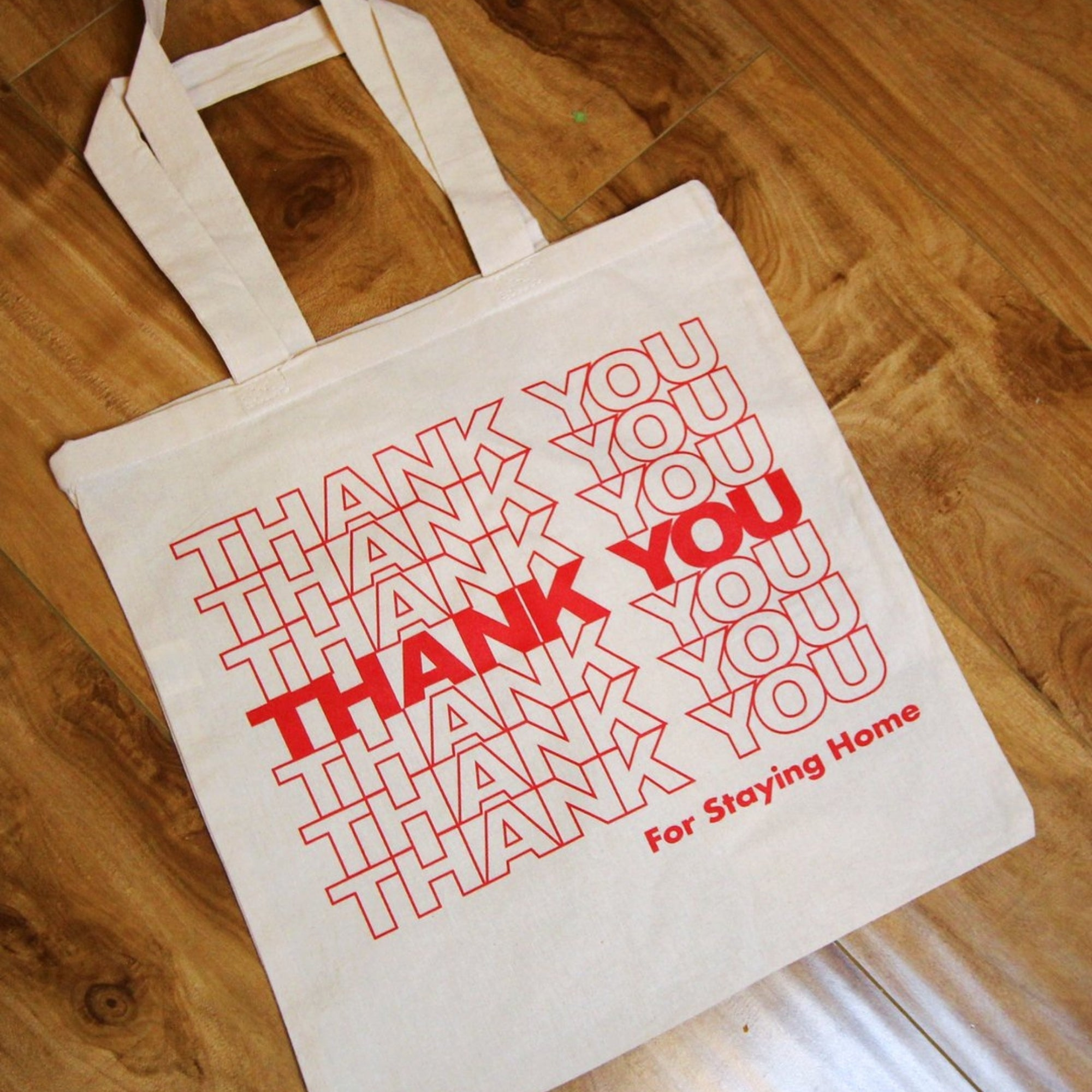 """Thank You For Staying Home"" Tote"