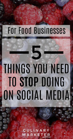 For Food Businesses: 5 Things You Need to Stop Doing on Social Media
