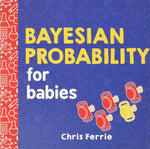 Bayesian Probablility for Babies