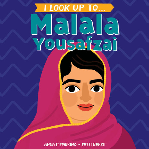 Board Books I look up to Malala Yousafzai