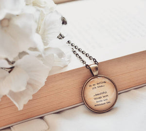 Ohh my darling its true... - Bookish Quote Pendant