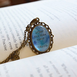 After all this time? - Harry Potter Quote Pendant