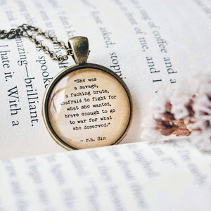 She was a savage...- R.H.Sin Quote Pendant