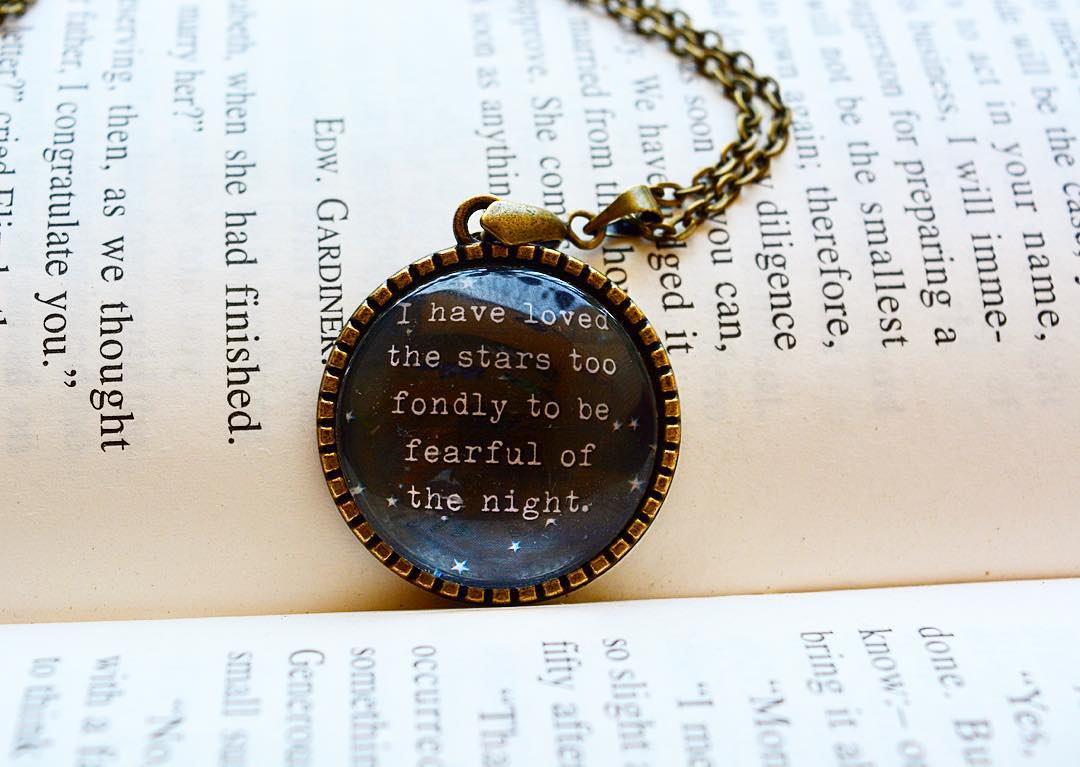 I have loved the stars too fondly - Quote Pendant