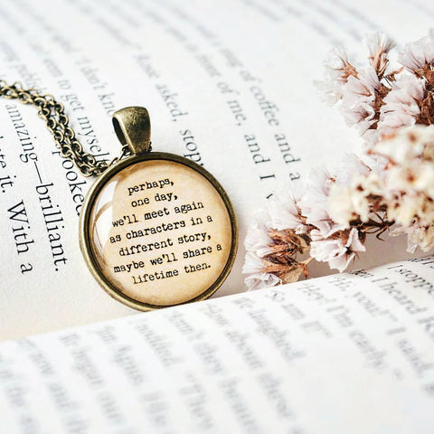 Perhaps, one day - Bookish Quote Pendant