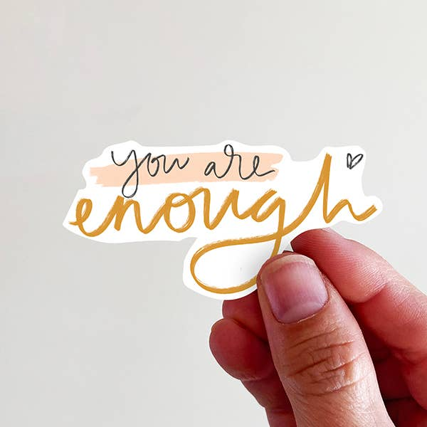 You are Enough Vinyl Sticker - Global Hues Market