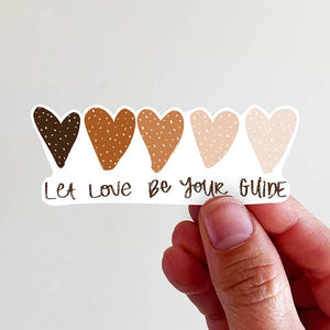 Let Love Be Your Guide Vinyl Sticker - Global Hues Market