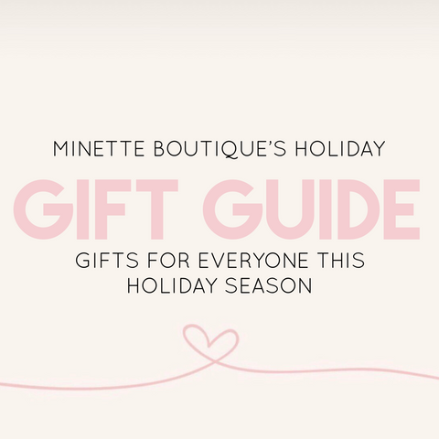 MINETTE'S HOLIDAY GIFT GUIDE