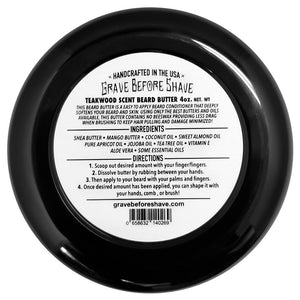 Grave Before Shave Teak Wood Scent Beard Butter 4 oz.