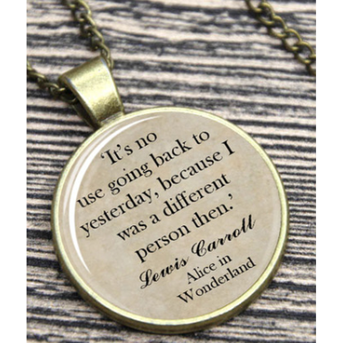 Alice in Wonderland Quote Dome Necklace